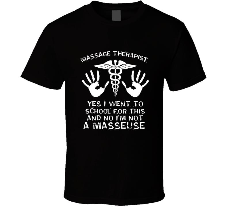 Massage Therapist School Proud Not Masseuse Medical Symbol Caduceus Rod T Shirt