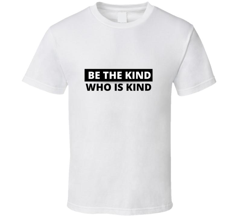 Be The Kind Who Is Kind Anushka Sharma Bollywood Mood Fashion Fashion T Shirt