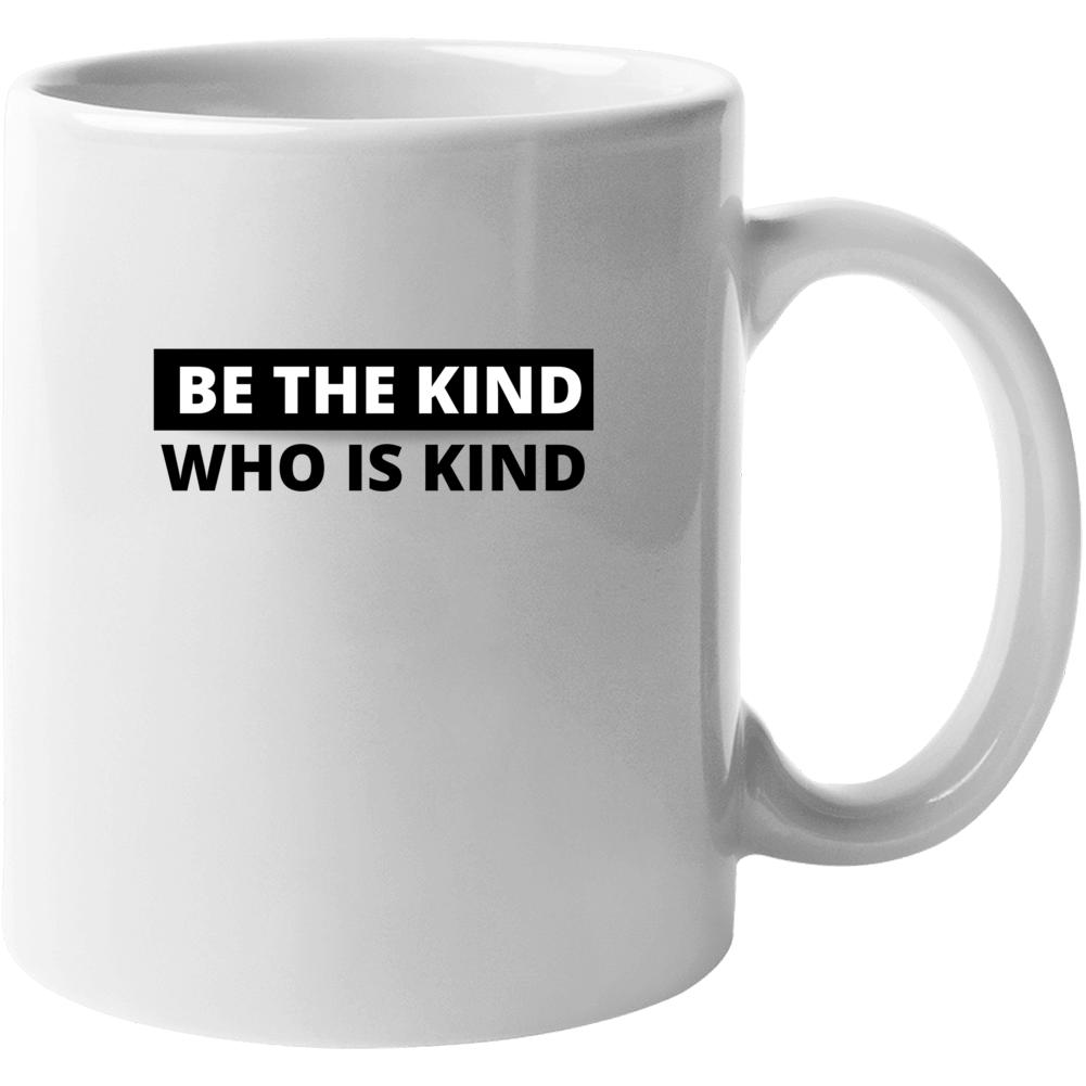 Be The Kind Who Is Kind Anushka Sharma Bollywood Mood Coffee Mug