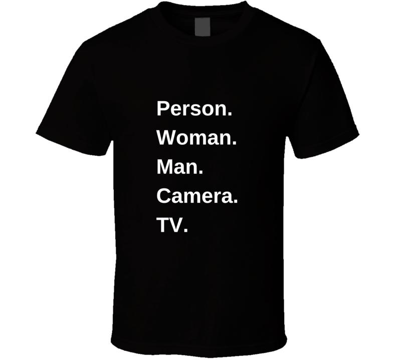 President Donald Trump Cognitive Test 2020 Person Woman Man Camera Tv T Shirt
