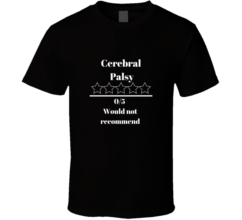 Cerebral Palsy Disability Awareness  Would Not Recommend Funny Joke T Shirt