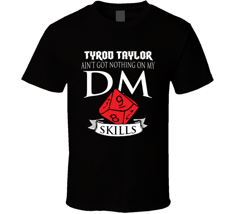 Tyrod Taylor Ain't Got Nothing On My Dm Skills Los Angeles Football Fan T Shirt