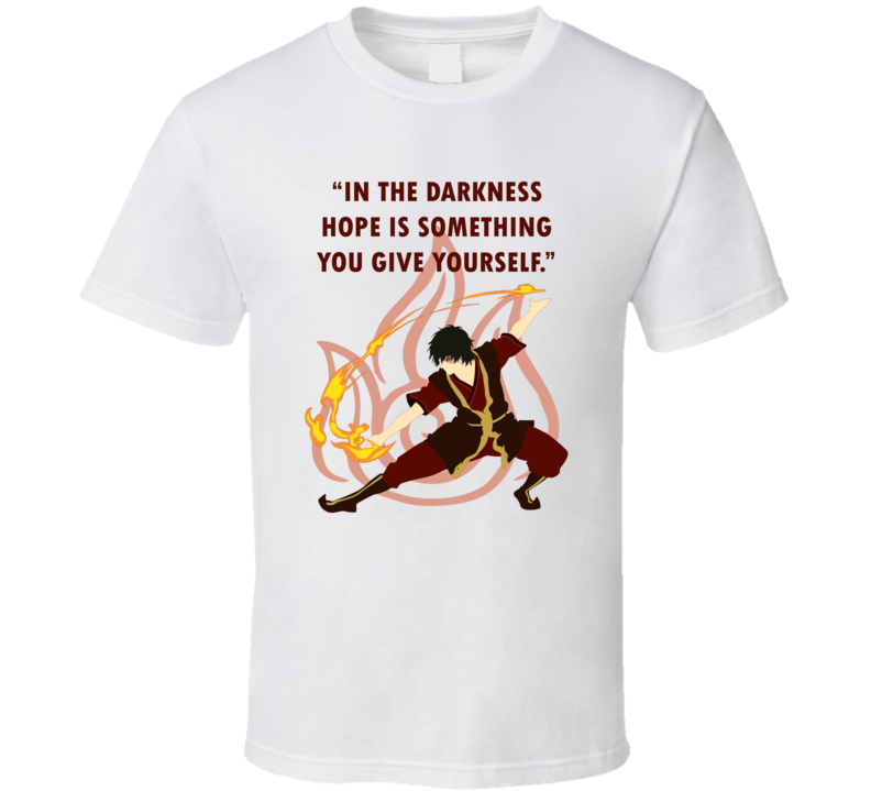 In The Darkness Hope Is Something You Give Yourself Avatar The Last Airbender Fan T Shirt