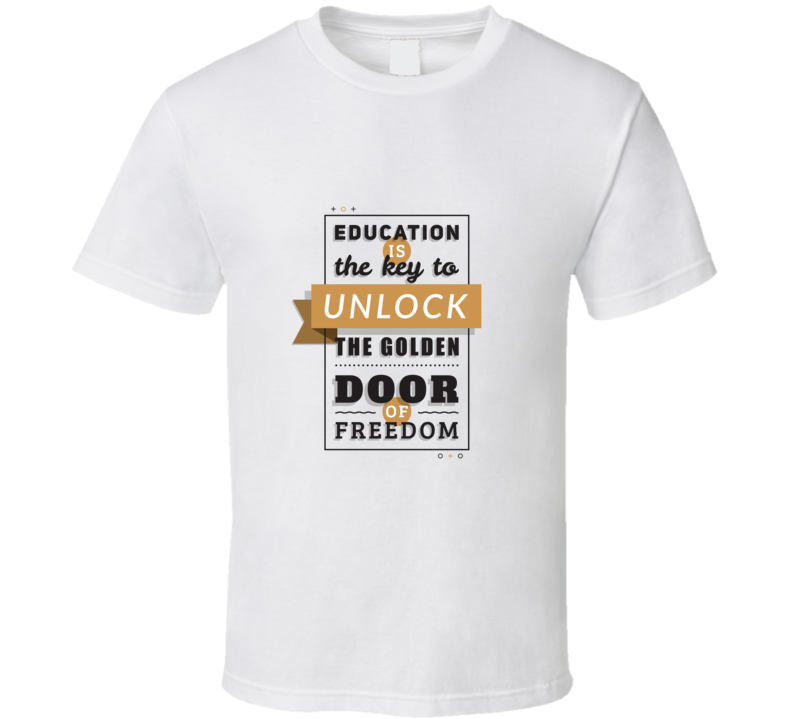 Education Is The Door To Freedom Inspirational Motivational Encouraging Quote T Shirt