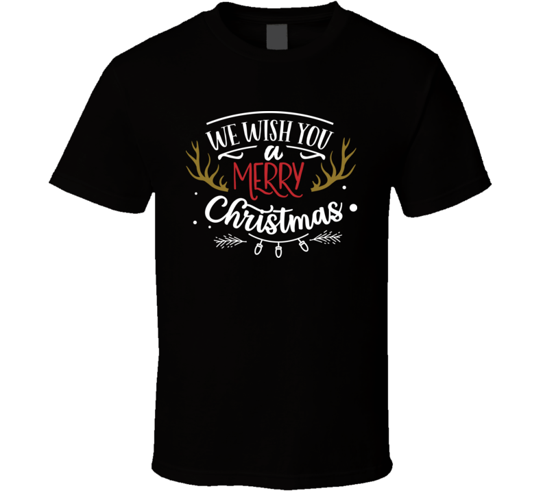 We Wish You A Merry Christmas Color Perfect Holiday Gift T Shirt