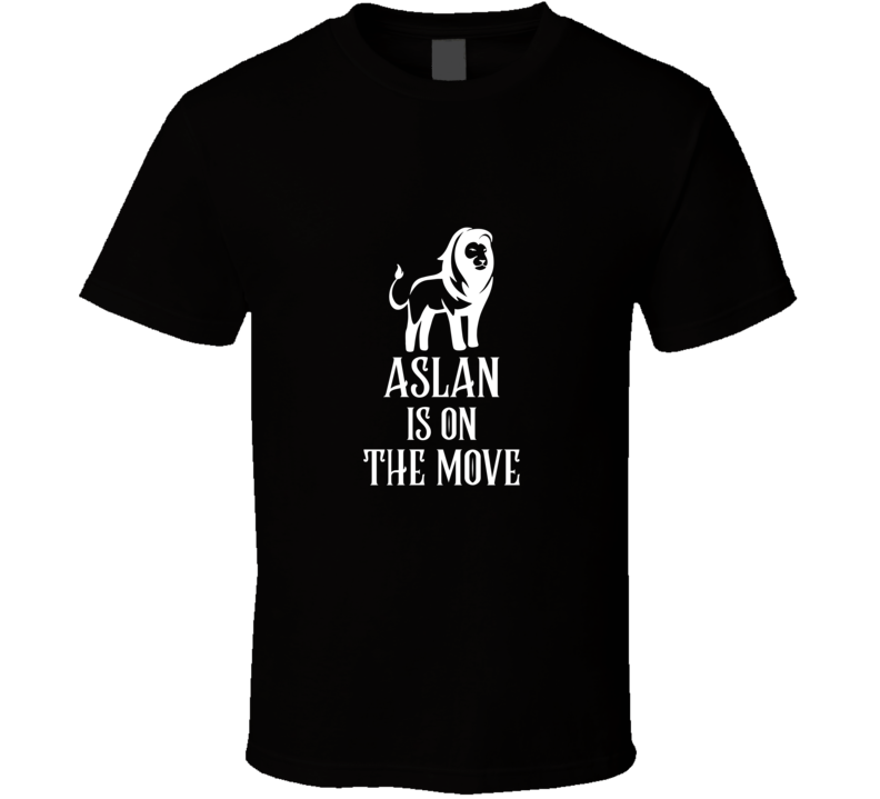 Aslan Is On The Move Narnia Books T Shirt