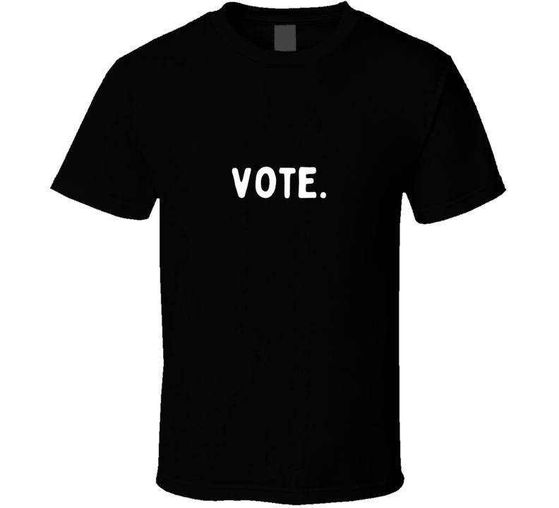 Vote Election 2020 Politics Election Day T Shirt