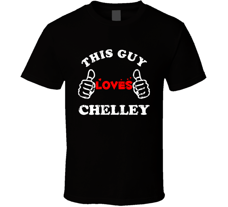 This Guy Loves Chelley Valentines Day Thumbs T Shirt