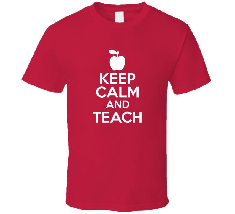 Keep Calm And Teach Parody Teacher Gift White Text T Shirt