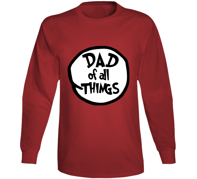 Dad Of All Things Cat In The Hat Seuss Halloween Costume Long Sleeve