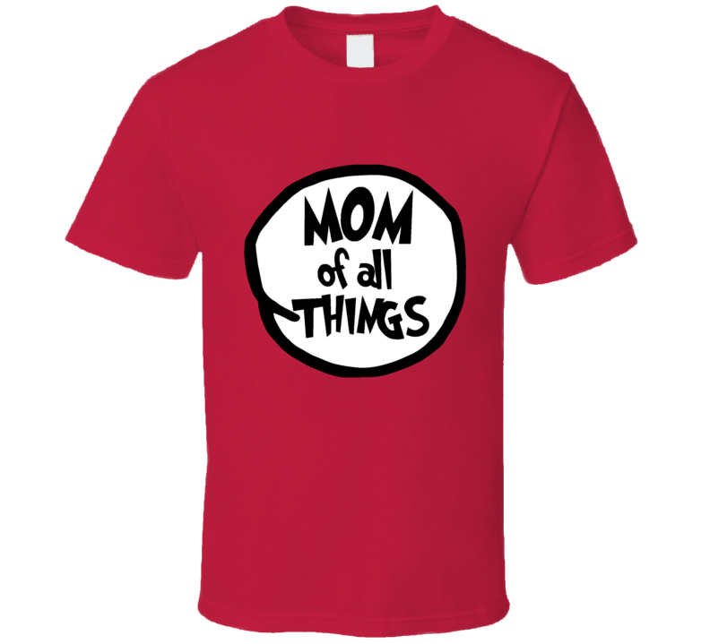 Mom Of All Things Cat In The Hat Seuss Halloween Costume T Shirt