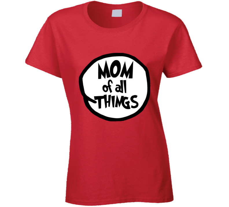 Mom Of All Things Cat In The Hat Seuss Halloween Costume Ladies T Shirt