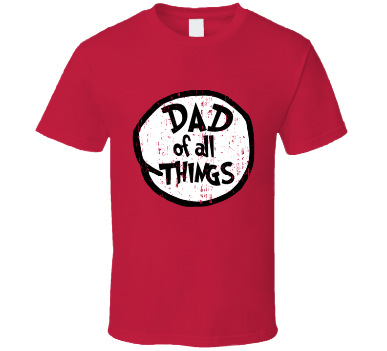 Dad Of All Things Cat In The Hat Seuss Halloween Costume Aged T Shirt