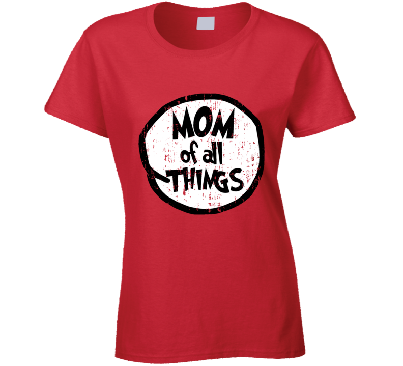 Mom Of All Things Cat In The Hat Seuss Halloween Costume Aged Ladies T Shirt