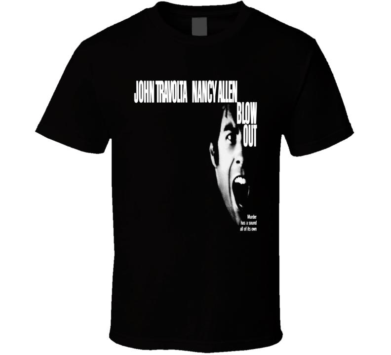Blow Out Movie Lithgow Travolta Allen De Palma Franz T Shirt