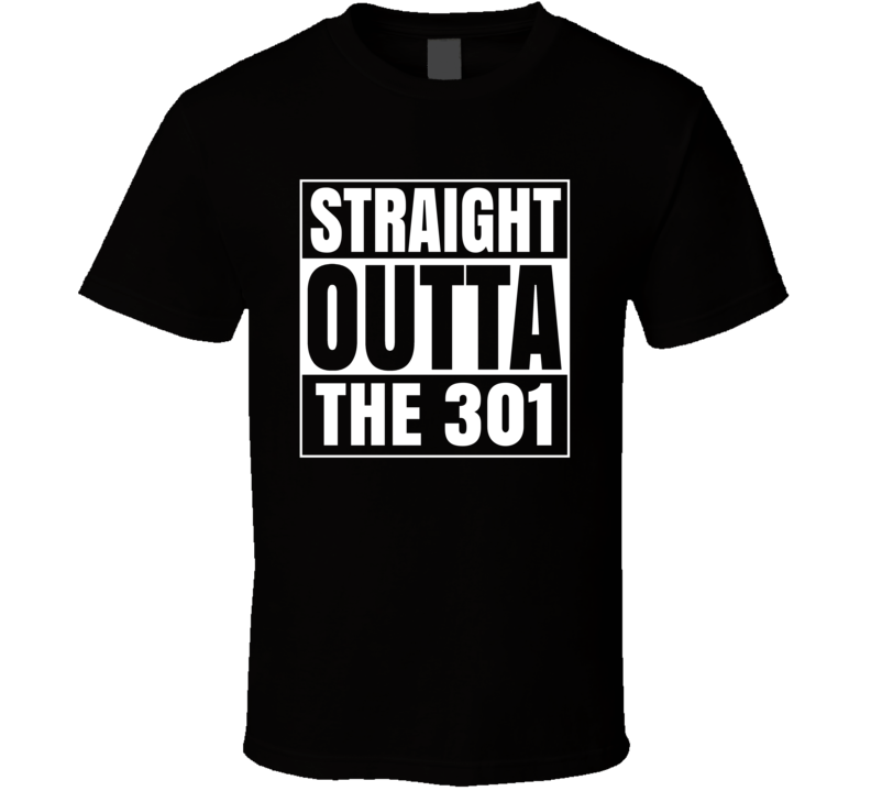 Straight Outta The 301 Maryland Area Code NWA Parody T Shirt