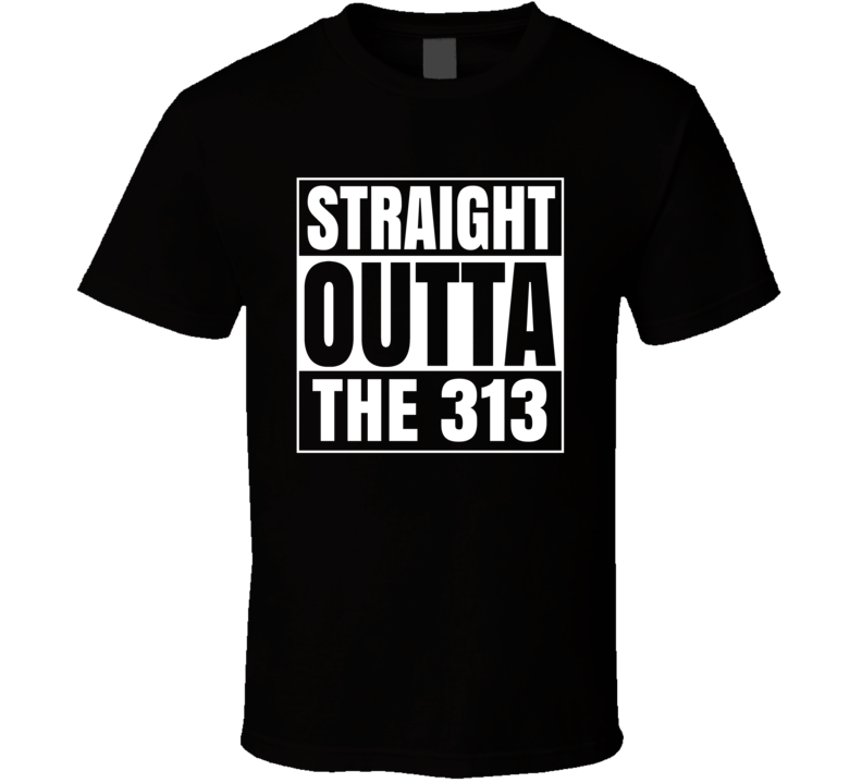 Straight Outta The 313 Detroit Michigan Area Code NWA Parody T Shirt