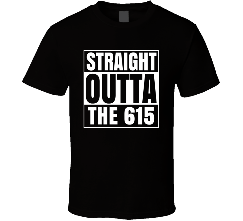 Straight Outta The 615 Tennessee Area Code NWA Parody T Shirt