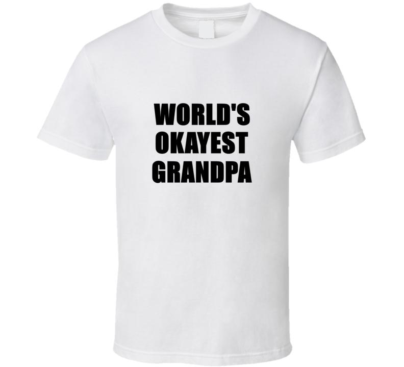 World's Okayest Grandpa T Shirt