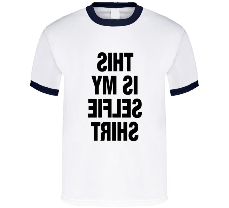 This Is My Selfie Shirt T Shirt