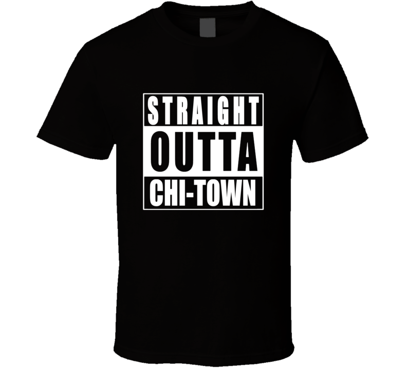 Straight Outta Chi Town Chicago Illinois NWA T Shirt