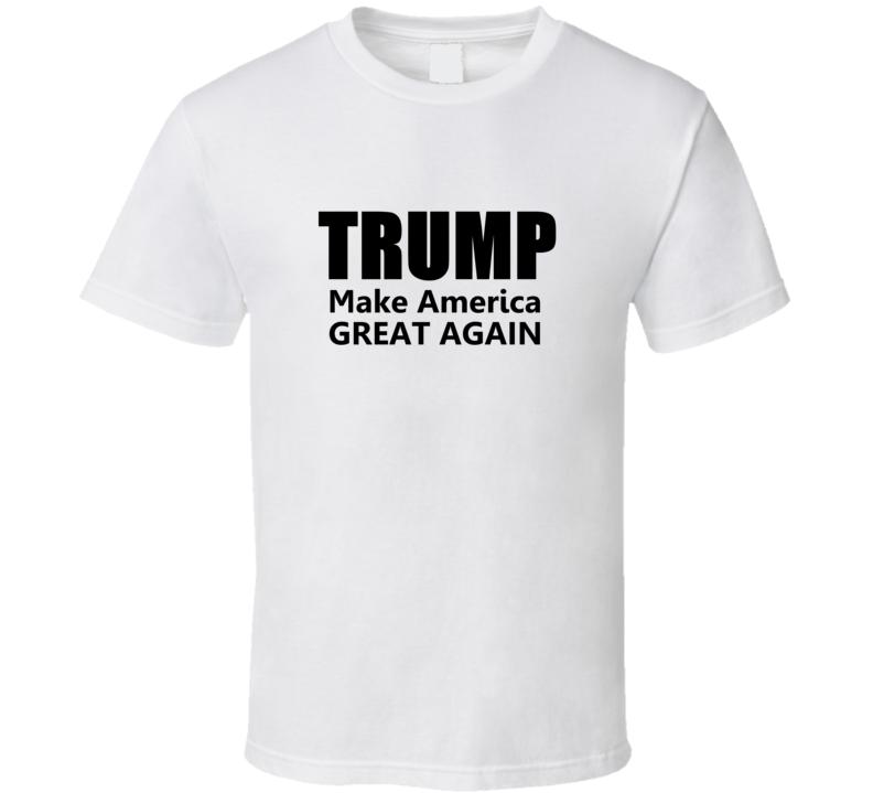 Donald Trump Make America Great Again President Election T Shirt