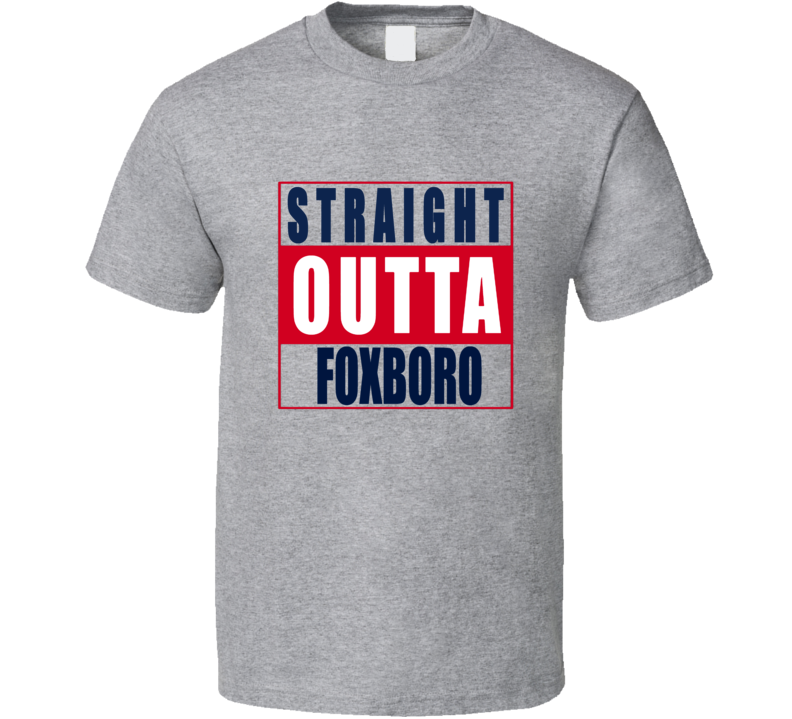 Straight Outta Foxboro New England Football NWA T Shirt