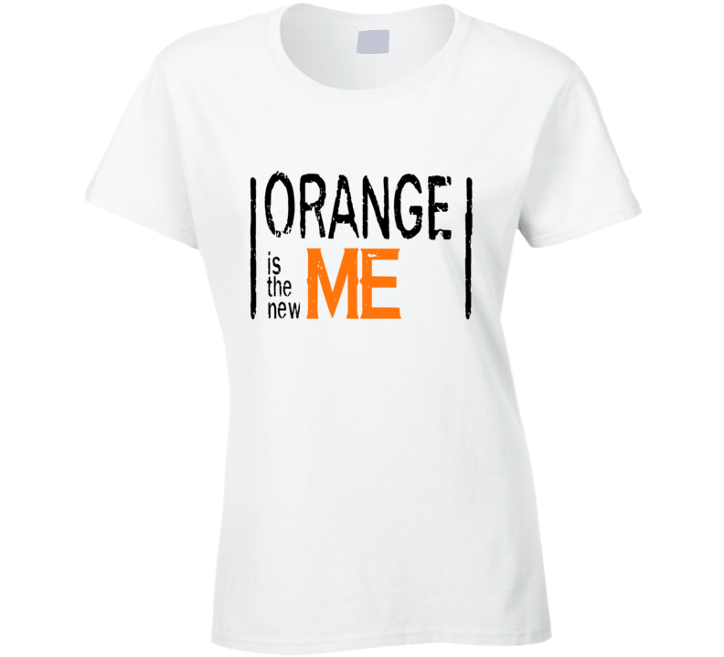 Orange is the new Me Orange is the New Black T Shirt