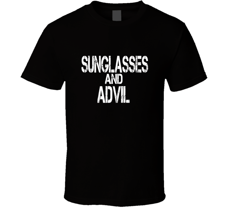 Sunglasses And Advil T Shirt