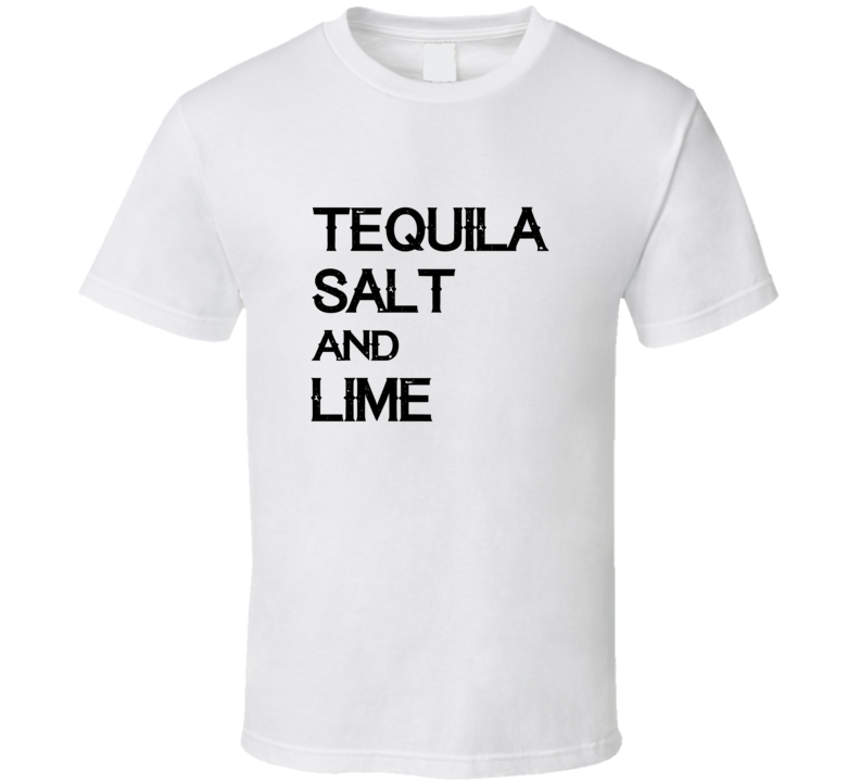 Tequila Salt And Lime Tee Trendy Drinking T Shirt