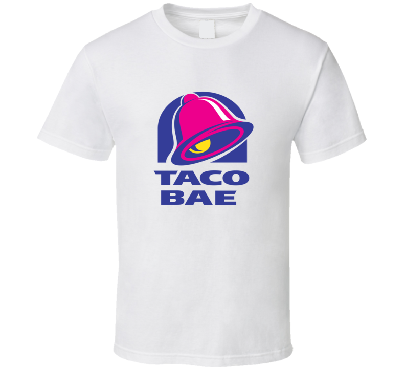 Taco Bae Tee Funny Taco Bell Foodie T Shirt