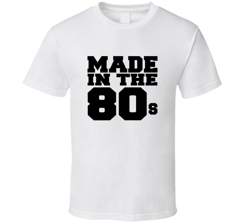 Made in 80s Tee 1980s Generation Retro T Shirt