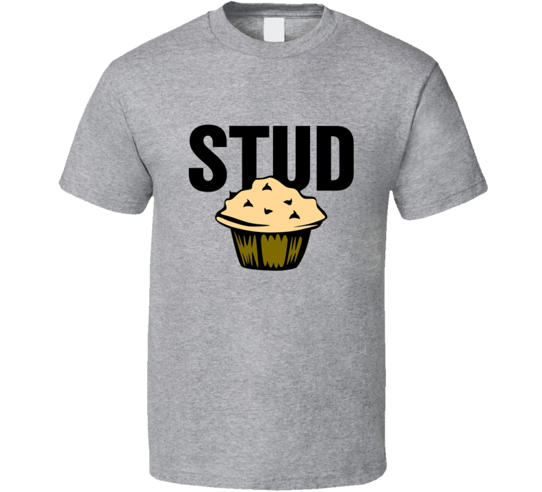 Stud Muffin Tee Funny T Shirt