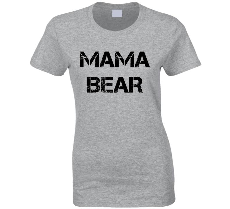 Mama Bear Tee Trendy Mom Fashion Mother T Shirt