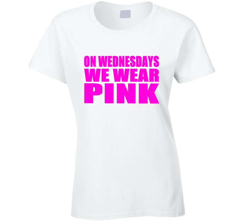 On Wednesdays We Wear Pink Tee Trendy Mean Girls Funny T Shirt