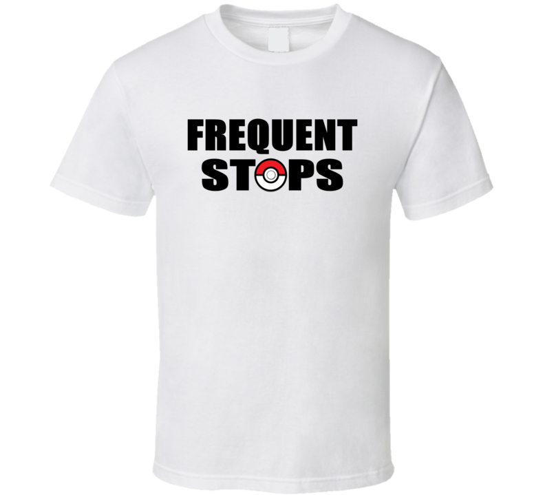 Frequent Stops Tee Pokemon Go App Hunter Interactive Game Funny T Shirt