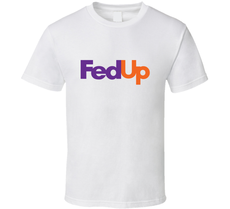 FedUp Tee Fed up Fedex Parody Funny Halloween Costume T Shirt
