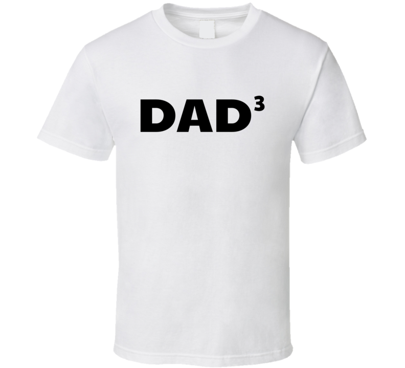 Dad of Three Tee Father Best Dad Father's Day Funny Cute T Shirt