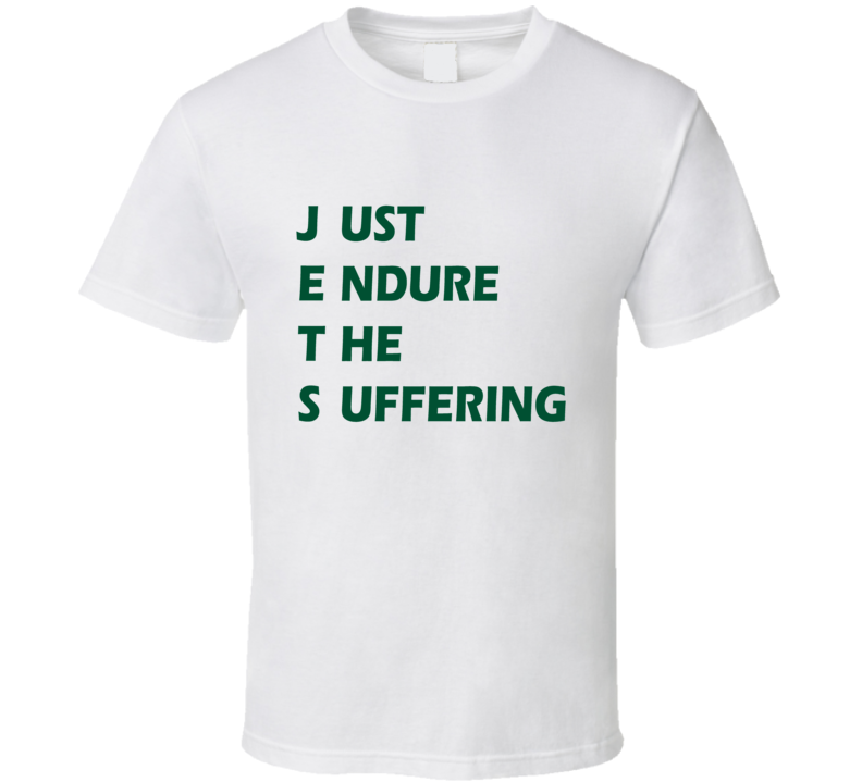 Just Endure The Suffering Tee Funny NY New York Jets Football Trendy T Shirt