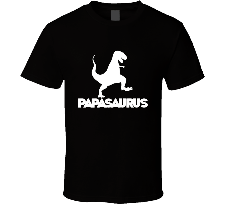 Papasaurus Tee Funny Dad Father's Day Dinosaur Trendy T Shirt