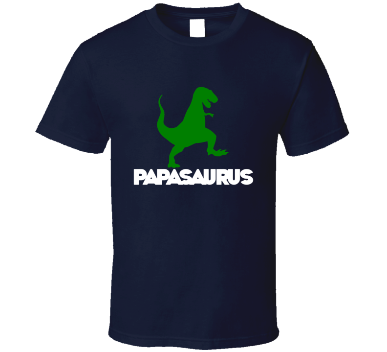 Papasaurus Tee Funny Dad Father's Day Dinosaur Trendy T Shirt