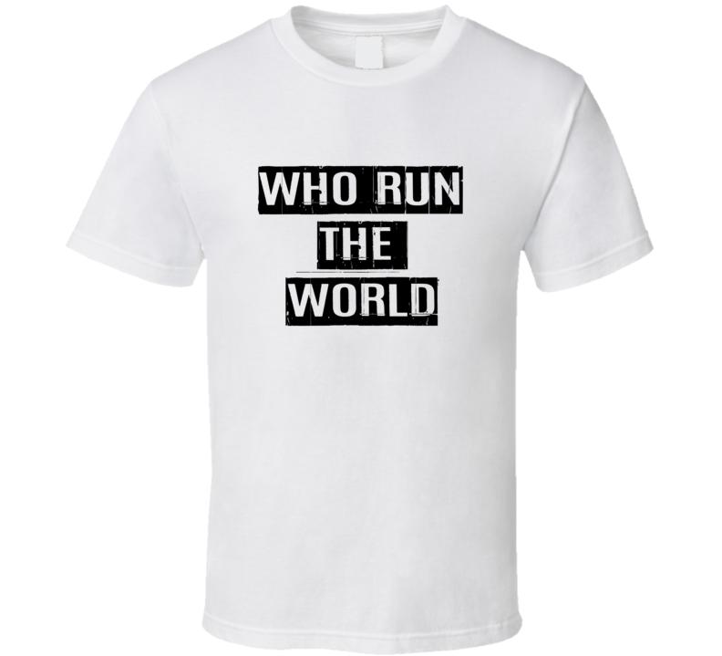Who Run The World Tee Feminism Feminist Women's Rights Statement T Shirt