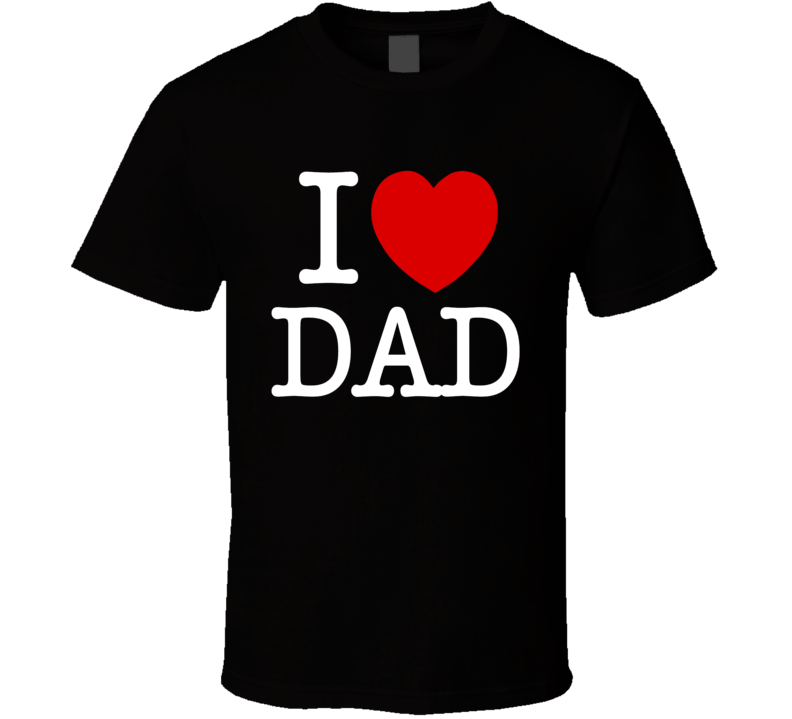 I Heart Dad I Love Dad Trendy Parody Father's Day T Shirt