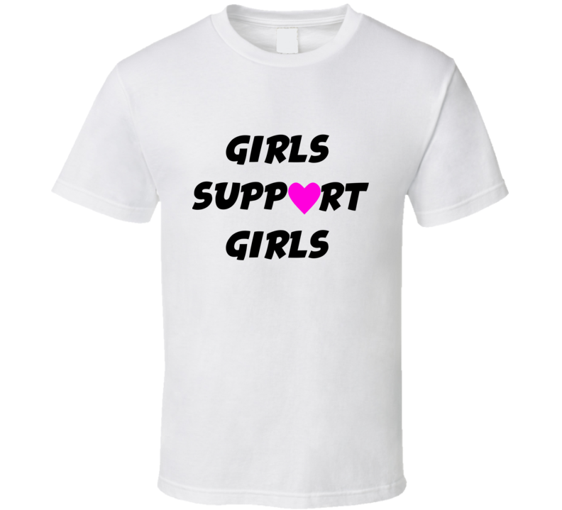Girls Support Girls Tee Trendy Feminist Feminism Women's Rights T Shirt