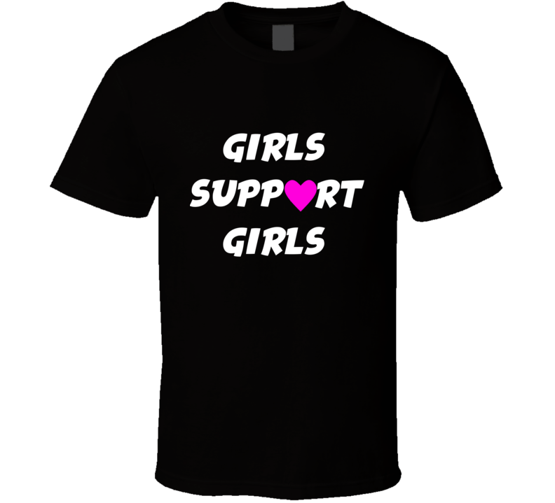 Girls Support Girls Tee Trendy Feminist Feminism Women's Rights T Shirt