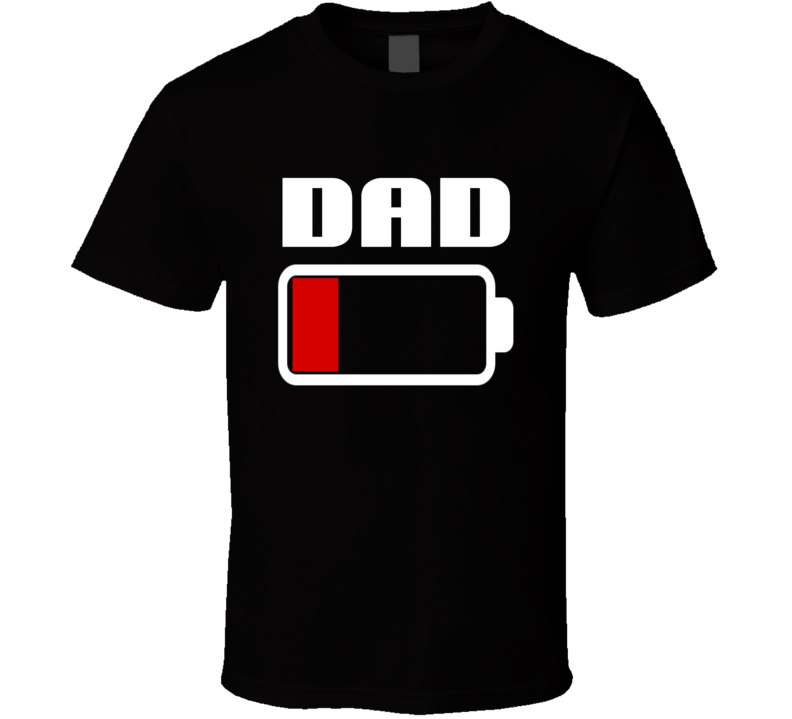 Dad Tee Dad Low Battery Exhausted Super Dad Tired Father's Day Trendy Funny T Shirt