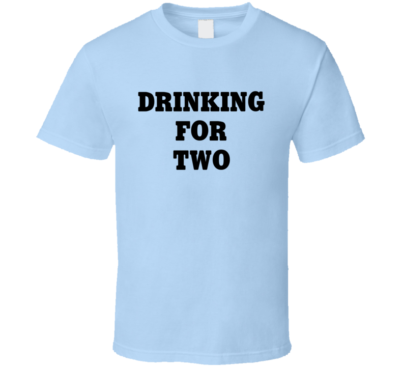 Drinking For Two Tee Funny Pregnancy Dad Boyfriend Matching Couple Relationship Goals T Shirt