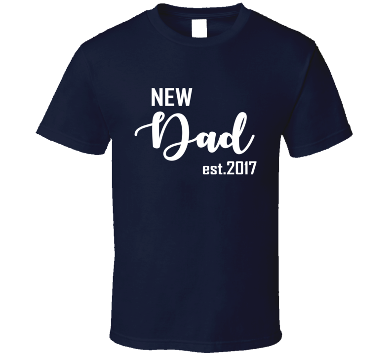 New Dad Established 2017 Tee Trendy Father's Day T Shirt