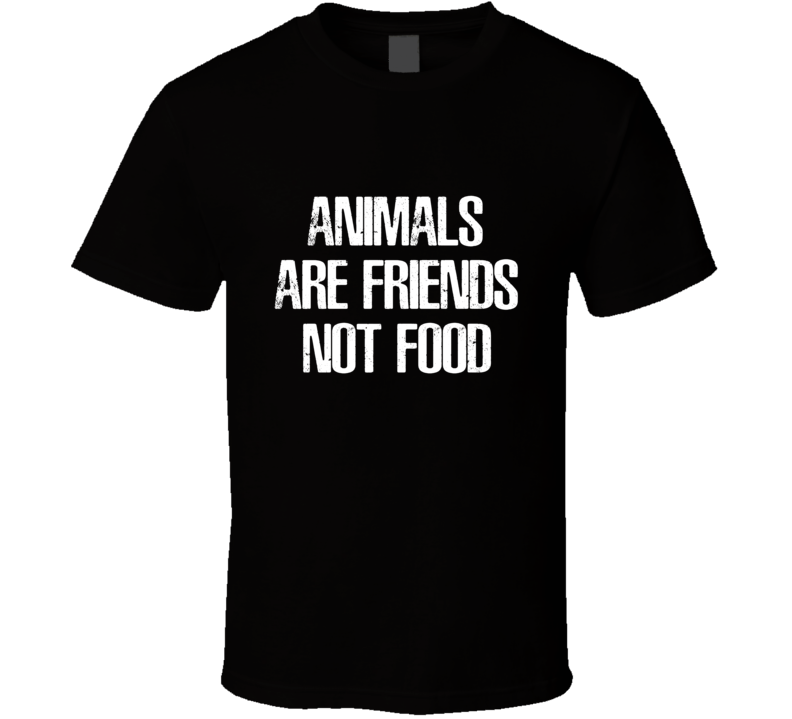 Animals Are Friends Not Food Funny Vegan Vegetarian Animal Lover Activist Trendy T Shirt