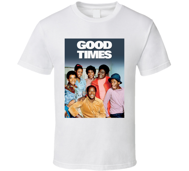 Good Times Tee 70's Vintage TV Show Cool Retro Fan T Shirt